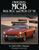 Original MGB: The Restorer's Guide to All Roadster and GT Models 1962-80