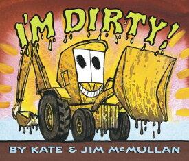 I'm Dirty! Board Book IM DIRTY BOARD BK [ Kate McMullan ]