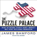 The Puzzle Palace: Inside the National Security Agency, America's Most Secret Intelligence Organizat