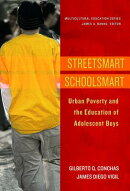 Streetsmart Schoolsmart: Urban Poverty and the Education of Adolescent Boys