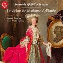 【輸入盤】Le Violon De Madama Adelaide: Ensemble Quentin La Jeune