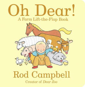 Oh Dear!: A Farm Lift-The-Flap Book OH DEAR-LIFT FLAP (Dear Zoo & Friends) [ Rod Campbell ]