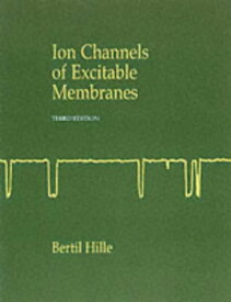 Ion Channels of Excitable Membranes ION CHANNELS OF EXCITABLE MEMB [ Bertil Hille ]