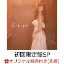 【楽天ブックス限定先着特典】Escape (初回限定盤SP CD+DVD) (L判生写真付き)