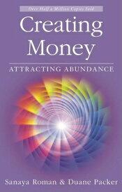 Creating Money: Attracting Abundance CREATING MONEY 2/E (Roman, Sanaya) [ Sanaya Roman ]
