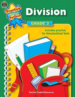 Division Grade 3 PRAC MAKES PERFECT DIV GRADE 3 (Practice Makes Perfect (Teacher Created Materials)) [ Teacher Created Resources ]