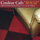 Couleur cafe ROYAL Great JAZZ MIX 40 Songs Mixed by DJ KGO