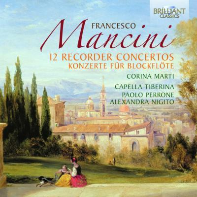 【輸入盤】12のリコーダー協奏曲 コリーナ・マルティ、カペラ・ティベリナ(2CD) [ マンチーニ、フランチェスコ(1672-1737) ]