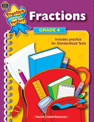 Fractions Grade 4 PRAC MAKES PERFECT FRACTIONS G (Practice Makes Perfect (Teacher Created Materials)) [ Teacher Created Resources ]