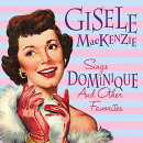 【輸入盤】Gisele Mackenzie Sings Dominique & Other Favorites