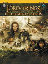 The Lord of the Rings Instrumental Solos: Trumpet, Book & CD LORD OF RNGS INSTRMNTL LEV2-3 [ Howard Shore ]