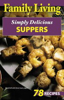 Family Living: Simply Delicious Suppers