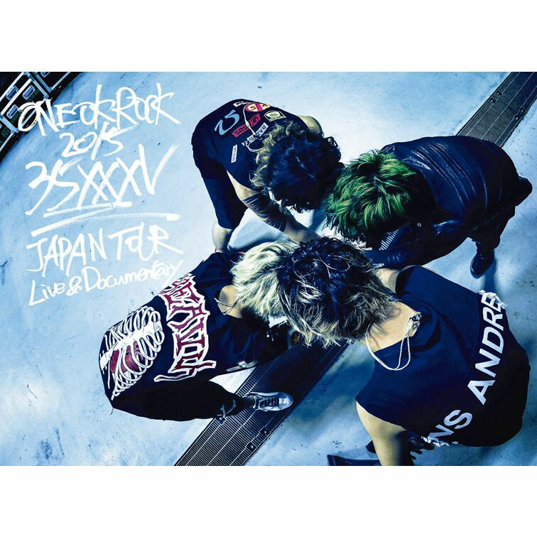ONE OK ROCK 2015 35xxxv JAPAN TOUR LIVE&DOCUMENTARY [ ONE OK ROCK ]