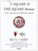 T-SQUARE & THE SQUARE Reunion 40th Anniv