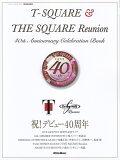 T-SQUARE & THE SQUARE Reunion 40th Anniv (Rittor Music Mook)