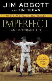 Imperfect: An Improbable Life IMPERFECT [ Jim Abbott ]