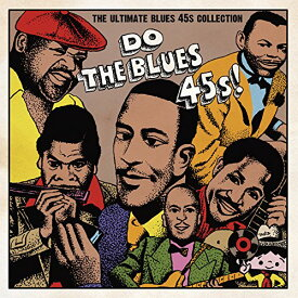 DO THE BLUES 45s! THE ULTIMATE BLUES 45s COLLECTION [ (V.A.) ]