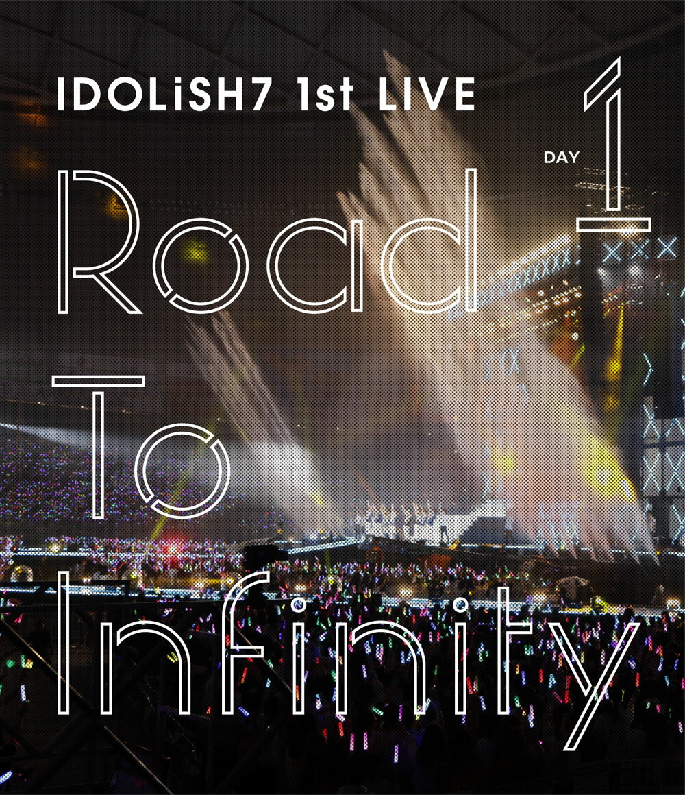 アイドリッシュセブン 1st LIVE「Road To Infinity」 Blu-ray Day1【Blu-ray】 [ IDOLiSH7 ]