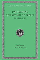 Description of Greece, Volume IV: Books 8.22-10 (Arcadia, Boeotia, Phocis and Ozolian Locri)