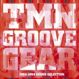 TMN GROOVE GEAR 1984-1994 SOUND SELECTION [ TM NETWORK ]