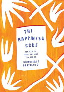 The Happiness Code: Ten Keys to Being the Best You Can Be