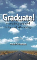 Graduate!: Everything You Need to Succeed After College