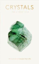 Crystals: The Stone Deck: 78 Crystals to Energize Your Life (Crystals and Healing Stones, Crystals f CRYSTALS THE STONE DECK [ Andrew Smart ]