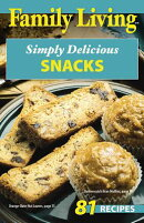 Family Living: Simply Delicious Snacks