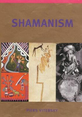 Shamanism SHAMANISM [ Piers Vitebsky ]