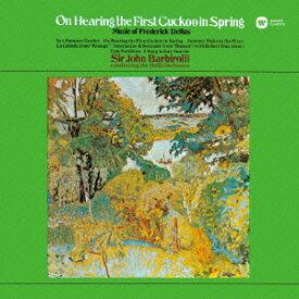 春初めてのカッコウを聞いて/ブリックの定期市 [ディーリアス:管弦楽曲集] [ ジョン・バルビローリ ]