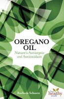 Oil of Oregano: Nature's Antiseptic and Antioxidant