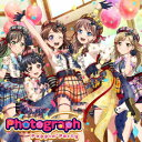 Photograph【Blu-ray付生産限定盤】 [ Poppin'Party ]
