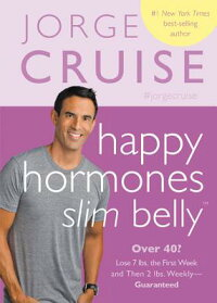 HappyHormones,SlimBelly:Over40?Lose7Lbs.theFirstWeek,andThen2Lbs.Weekly-Guaranteed[JorgeCruise]