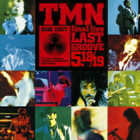 TMN final live LAST GROOVE 5.18/19 [ TM NETWORK ]