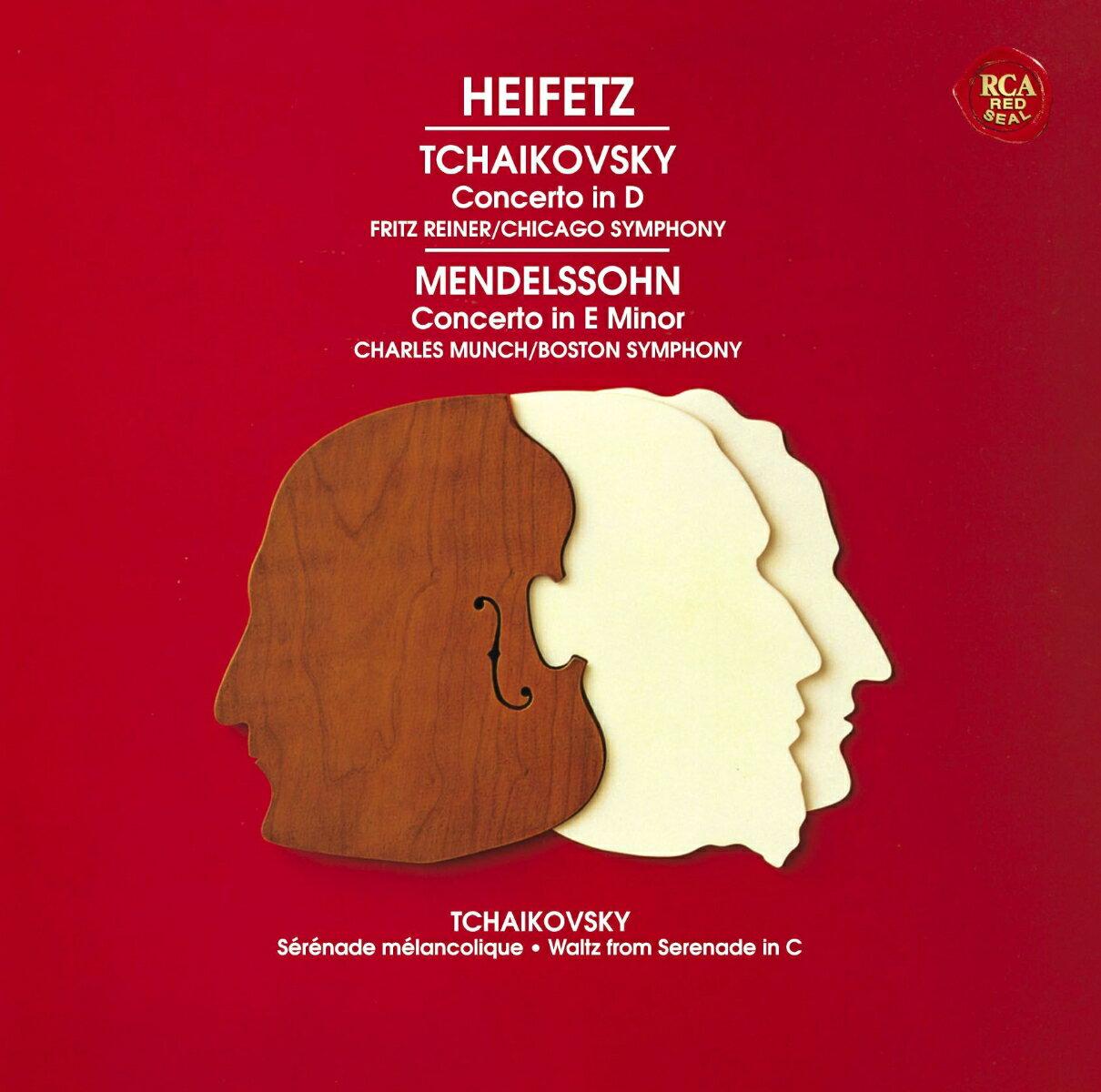 メンデルスゾーン&チャイコフスキー:ヴァイオリン協奏曲 [ ヤッシャ・ハイフェッツ ]