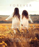 Forever Sisters: Cherished Memories and Simple Truths