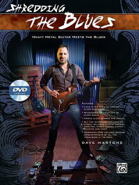 ShreddingtheBlues:HeavyMetalGuitarMeetstheBlues,Book&DVD[DaveMartone]