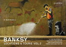 Banksy Locations & Tours, Volume 2: A Collection of Graffiti Locations and Photographs from Around t