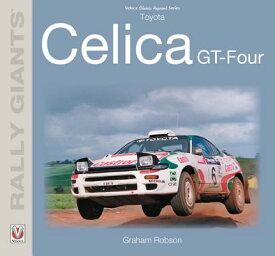Toyota Celica Gt-Four TOYOTA CELICA GT-4 (Rally Giants) [ Graham Robson ]