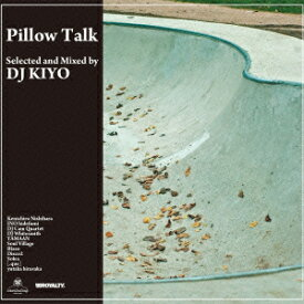 Pillow Talk [ DJ KIYO ]