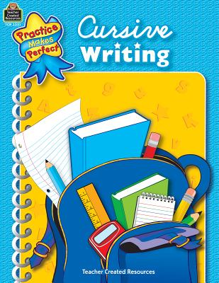 Cursive Writing PRAC MAKES PERFECT CURSIVE WRI (Practice Makes Perfect (Teacher Created Materials)) [ Janet Cain ]