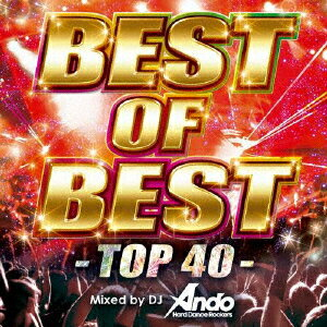 BEST OF BEST -TOP40- Mixed by DJ Ando [ DJ Ando ]