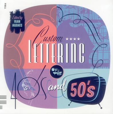 CUSTOM LETTERING OF THE 40S & 50S(H) [ RIAN ED. HUGHES ]