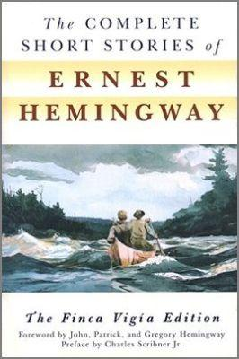 The Complete Short Stories of Ernest Hemingway COMP SHORT STORIES OF ERNEST H [ Ernest Hemingway ]
