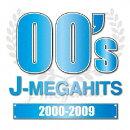 J-MEGAHITS -2000〜2009-