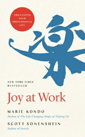 Joy at Work: Organizing Your Professional Life JOY AT WORK [ Marie Kondo ]
