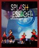 スフィアライブ 2013 SPLASH MESSAGE!-ムーンライトステージー LIVE BD(仮)【Blu-ray】