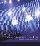 CHEMISTRY 2006 TOUR fo(u)r ?Live at Saitama Super Arena?【Blu-ray】