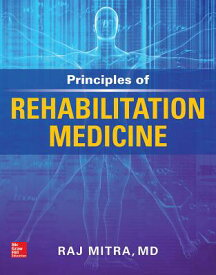 Principles of Rehabilitation Medicine PRINCIPLES OF REHABILITATION M [ Raj Mitra ]