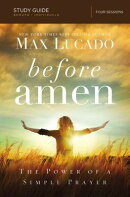 Before Amen, Study Guide: The Power of a Simple Prayer